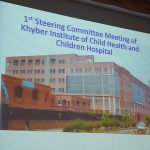 Steering Committee Meeting on Khyber Institute of Child Health & Children's Hospital